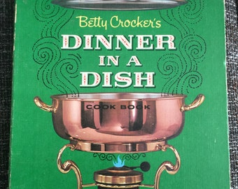 Betty Crocker's Cookbook Dinner in a Dish 1st Edition/1st Printing ©1965
