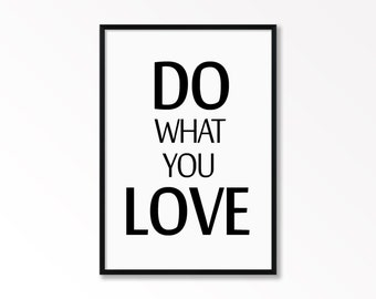 Do What You Love, Love What You Do, Typography Print, Motivational Poster, Printable Art, Motivational Quote, Inspirational Quote