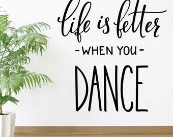 Life Is Better When You Dance Wall Decal Sticker VC0335