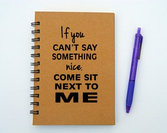 If you can't say something nice notebook/journal