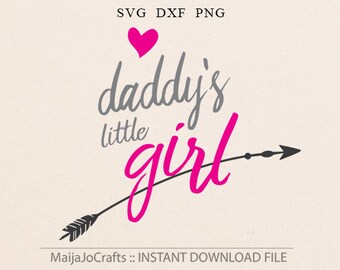 Daddy's Little girl SVG File For Cricut and Cameo DXF for Silhouette Studio Cutting File Baby Girl svg Father's day svg, Dad svg, Girl svg