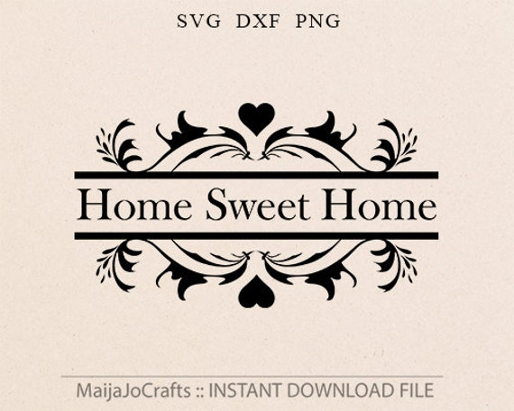 Home sweet home svg file cutting file png clipart in svg dxf for Home sweet home designs