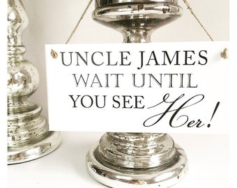 Personalised Wait Until You See Her Wedding Plaque Sign