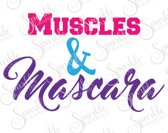 Muscles And Mascara File Fitness SVG Workout Gym Ladies Weight Lifting Muscle Funny Clipart Svg Dxf Eps Png Silhouette Cricut Cut File