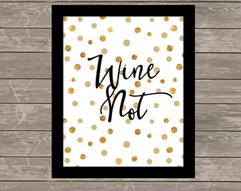 WINE NOT wall art - Typography - Wall Art - Shabby Home Decor - Prints - 8x10 and 11x14 files - Instant Prints - Wine Humor - Gifts for her
