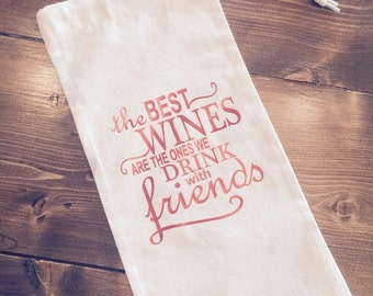 Wine Bag - The Best Wines Are The Ones We Drink with Friends