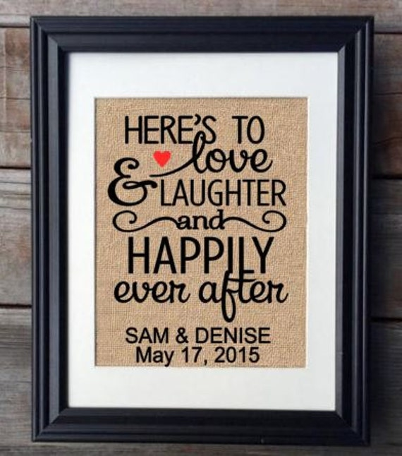 Here S To Love Amp Laughter And Happily Ever After Burlap