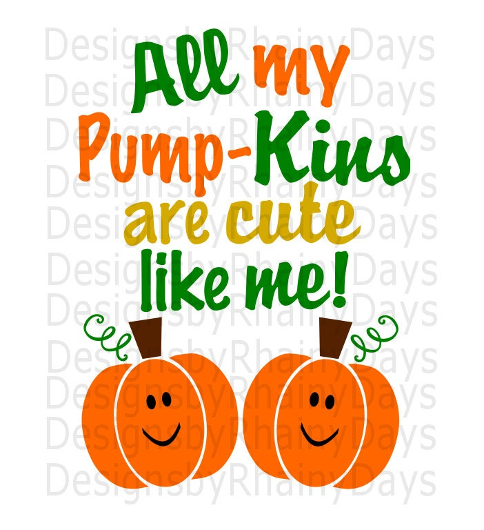 Buy 3 get 1 free! All my Pump-Kins are cute like me! cutting file, fall design, SVG, DXF, png, pumpkin, family design