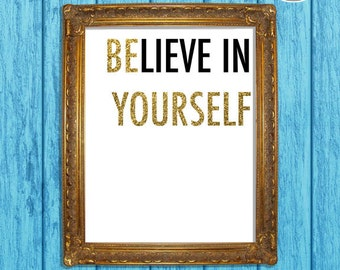 Believe in Yourself, Be Yourself 8 x 10
