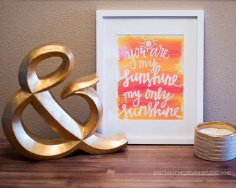 You Are My Sunshine 8x10 |  | Hand Painted Hand Lettered on 100lb Paper
