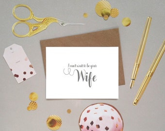 I can't wait to be your wife, to my groom / husband to be on our wedding day card, hand lettering, hand lettered modern calligraphy font, UK