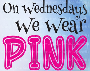 On Wednesdays We Wear Pink Mean Girls svg, vinyl decal tshirt clipart, cut file for cameo or cricut