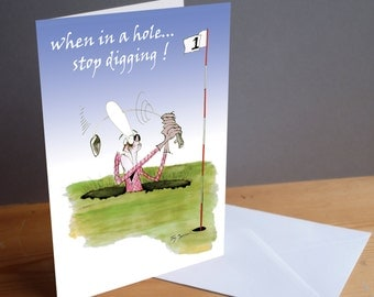 golf -- 'when in a hole...stop digging..!' funny greeting card