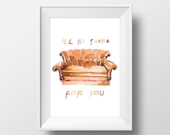 Wall Art Friends TV Show I'll be there for you Watercolor Print,Couch,90s Sitcom,Central Perk,Monica Chandler Ross Rachel Joey Phoebe,Print