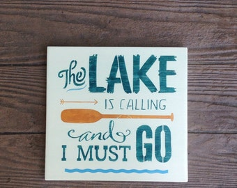 The Lake Is Calling And I Must Go, Lake Sign, Lake Cabin Decor