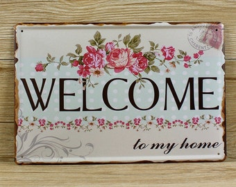 Welcome To My Home Vintage Tin Sign