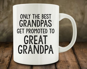 Great Grandpa gift idea, Only The Best Grandpas Get Promoted to Great Grandpa mug, grandfather mug, new great grandpa (M739-rts)
