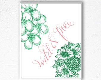 Wild & Free, Flower Typography, Wall Art, Gifts for Her, Housewarming, Wanderess, Adventuress, Quote Print, INSTANT DOWNLOAD, Green and Pink