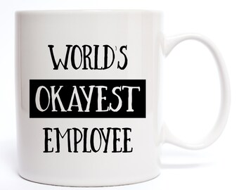 World's Okayest Employee Coffee Mug - Employee Gift, Coffee Mugs - Funny Gifts - Office Gifts - Office Decor - Gifts