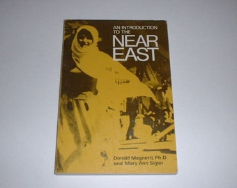 Introduction To The Near East by Magnetti & Sigler 1973 Islam,Muslim,Iran,Persia