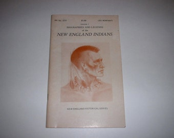 Biographies And Legends Of New England Indians by Leo Bonfanti, Native Americans