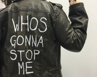Whos Gonna Stop Me- Leather Jacket