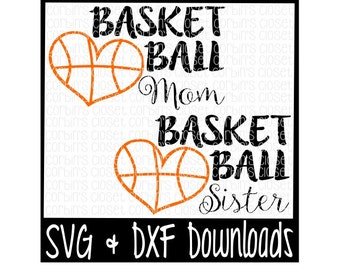 Basketball Mom * Basketball Sister * Basketball Heart Cutting File - DXF & SVG Files - Silhouette Cameo, Cricut