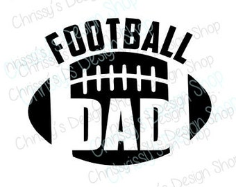 Football dad svg / dad svg / football svg / father svg / football silhouette / dad silhouette / Football dad print and cut / dad dxf