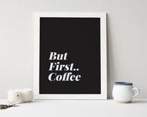 But First Coffee, Kitchen Prints, Kitchen Wall Art Prints, Choice of colors (frame NOT included)