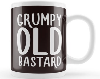 Grumpy old B*stard Mug, Funny novelty mug for grumpy people, joke birthday present, Unique Father's day gift idea, Dad present, Grandad gift