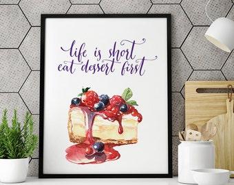 Life is short, eat dessert first, Kitchen decor, Kitchen poster, Wall Art, Home Decor