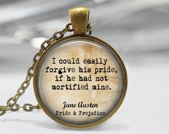 Jane Austen jewelry Jane Austen keychain I could easily forgive his pride, if he had not mortified mine Necklace Pride and Prejudice jewelry