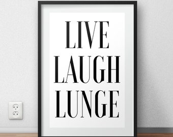 Live Laugh Lunge Wall Art, Health and Fitness Print