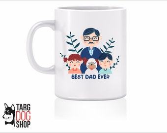 Best Dad Ever, Father's Day Gift, Best Gift for Dad, Mug for Dad, Father's birthday, Daughter to Father Gift, Son to Father Gift
