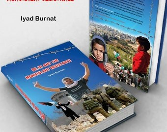 Book: Bil'in and Nonviolent Resistance by Iyad Burnat