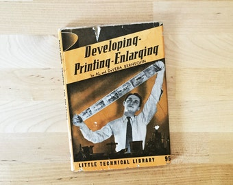 Vintage 1939 Developing-Printing-Enlarging Photography Book, Al & DeVera Bernsohn Hardcover Little Technical Library Photos Negatives Prints