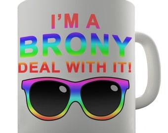 I'M A Bronie Deal With It Ceramic Mug