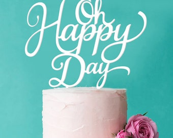 Personalized Oh Happy Day Cake Topper ( FJM-HPCKT56-LXJM)
