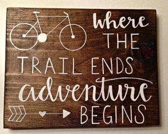 Where The Trail Ends Adventure Begins Wood Sign