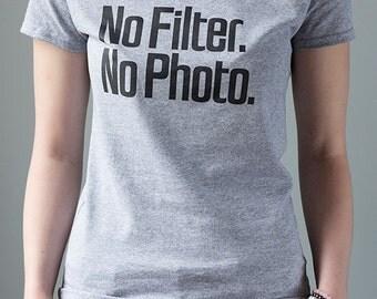 No Filter. No Photo. Woman's Fit T-Shirt
