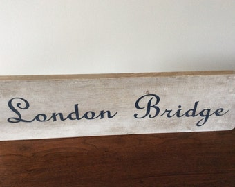 Rustic Hand Painted London Bridge Wooden Sign