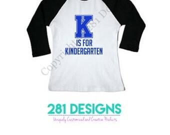 K is for Kindergarten Raglan Shirt, Kindergarten Shirt, Toddler Shirt, Kids Shirt, Elementary Shirt, School Shirt,