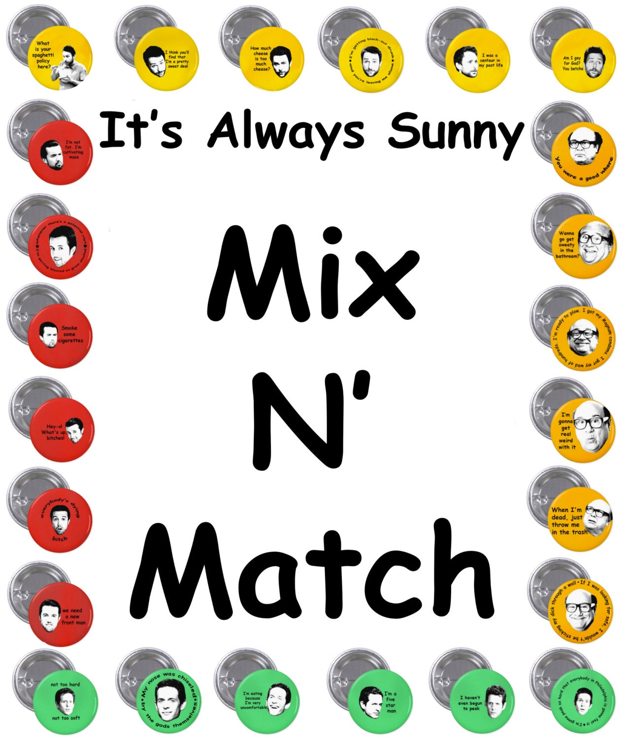 MIX N\' MATCH It\'s Always Sunny 1 Pinback Button Set of 6 ...