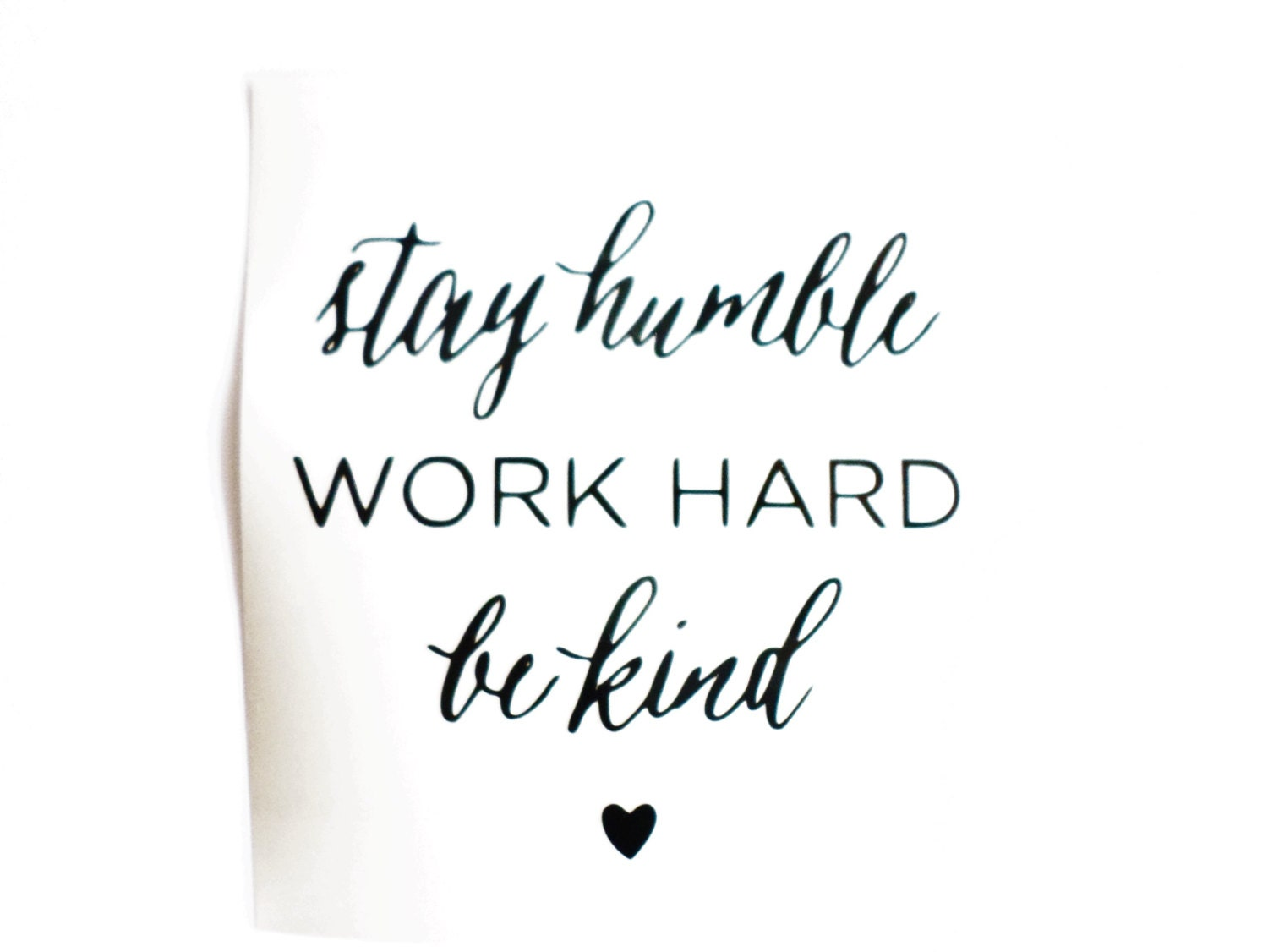Stay humble work hard be kind decal Inspirational decals Vinyl