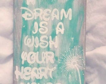 """Custom Sign """"A Dream Is A Wish Your Heart Makes"""" - Disney"""