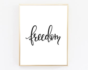 Freedom Quote, Inspirational Quote, Freedom Print, Black and White Print, Home Decor, Printable Wall Art, Typography Print,Instant Download