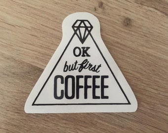Ok But First Coffee Vinyl Laptop Car Decal