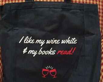 I like my wine white and my books read tote bag