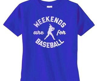 Weekends are For Baseball TShirt - Baseball Player - Kids Baseball Tshirt - Funny Baseball TShirt - Cool Baseball TShirt