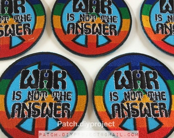 War is not the answer iron on patch